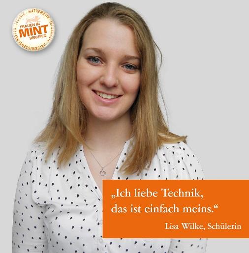 Die Schülerin Lisa Wilke lächelt in die Kamera. Im Bild ist ein Zitat von ihr eingefügt: Ich liebe Technik. Das ist einfach meins.