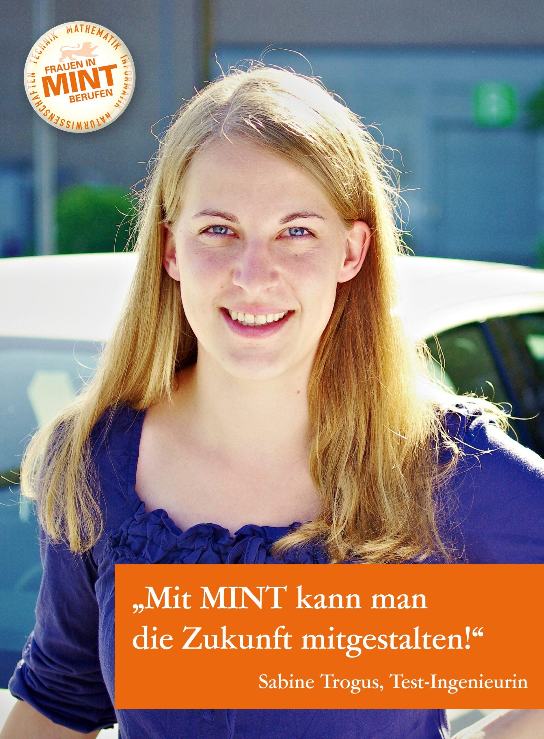 Die Test-Ingenieurin Sabine Trogus lächelt in die Kamera. Im Bild ist ein Zitat von ihr eingefügt:  Mit MINT kann man die Zukunft gestalten.
