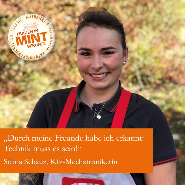 Die Mechatronikerin Selina Schautz lächelt in Arbeitskleidung in die Kamera. In dem Bild ist ein Zitat von ihr eingefügt: Durch meine Freunde habe ich erkannt, Technik muss es sein.