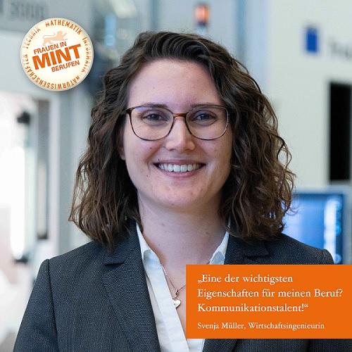 Die Wirtschaftsingenieurin Svenja Müller lächelt in einem Büro-Outfit freundlich in die Kamera. Im Bild ist ein Zitat von ihr eingefügt: Eine der wichtigsten Eigenschaften für meinen Beruf? Kommunikationstalent.