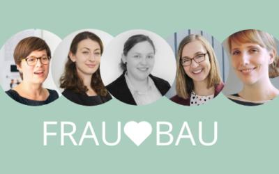 """Frau liebt Bau"" – fünf Frauen in Ingenieurberufen"