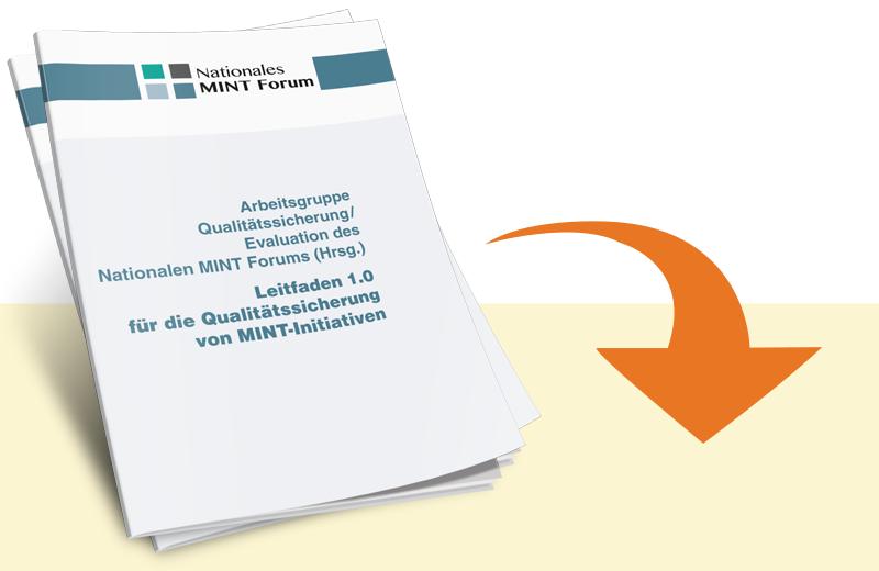 Mit Klick auf dieses Bild können Sie den Leitfaden 1.0 für für die Qualitätssicherung von MINT-Initiativen downloaden.