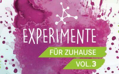 Experimente für zuhause Vol. 3 – für Kinder, Jugendliche, Eltern und Lehrkräfte